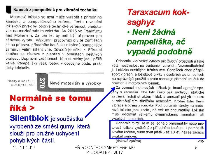Taraxacum koksaghyz • Není žádná pampeliška, ač vypadá podobně Normálně se tomu říká >