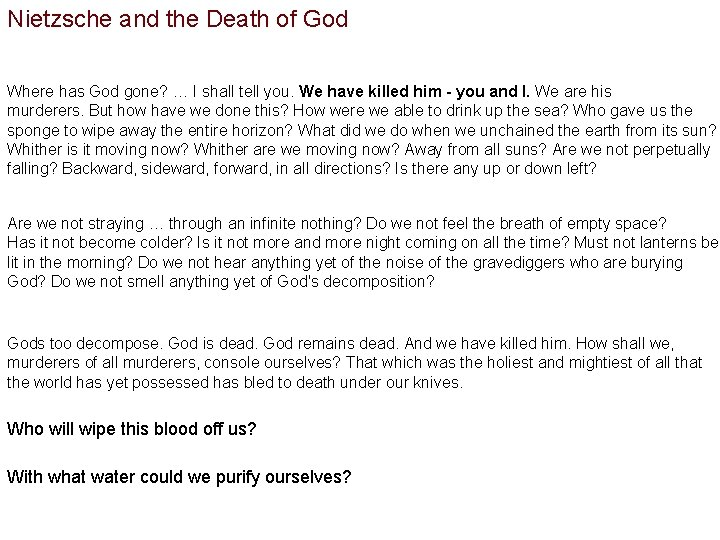 Nietzsche and the Death of God Where has God gone? … I shall tell