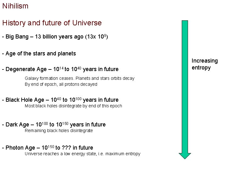 Nihilism History and future of Universe - Big Bang – 13 billion years ago