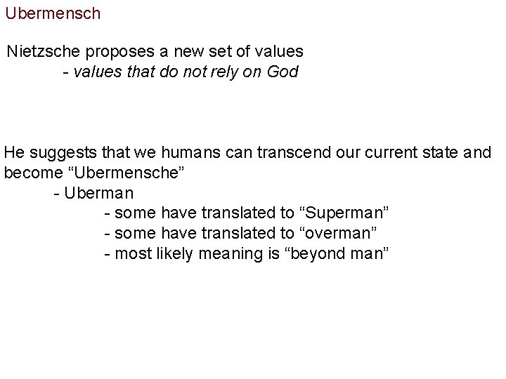 Ubermensch Nietzsche proposes a new set of values - values that do not rely