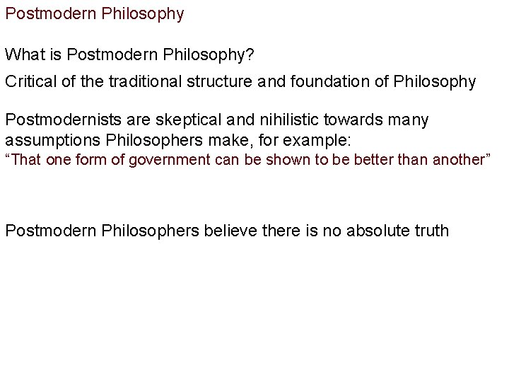Postmodern Philosophy What is Postmodern Philosophy? Critical of the traditional structure and foundation of
