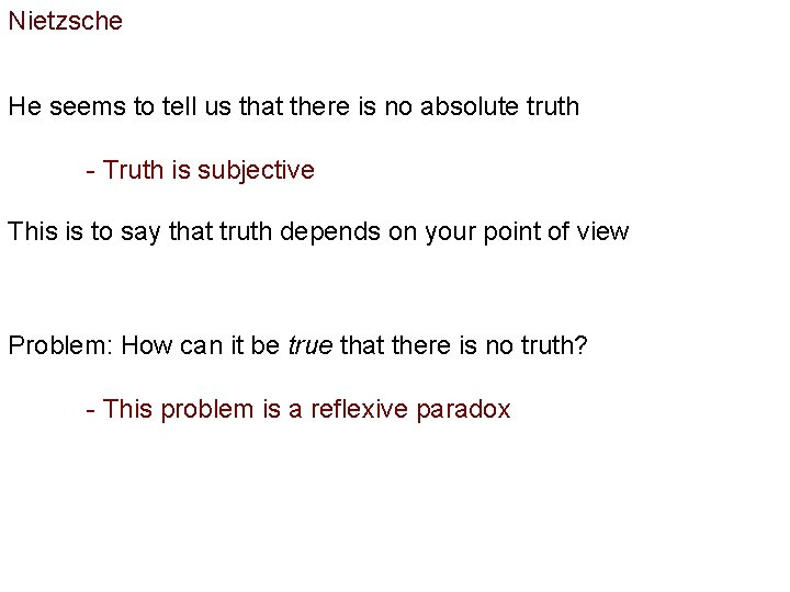 Nietzsche He seems to tell us that there is no absolute truth - Truth