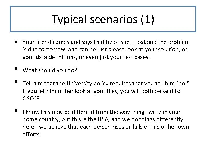 Typical scenarios (1) ● Your friend comes and says that he or she is