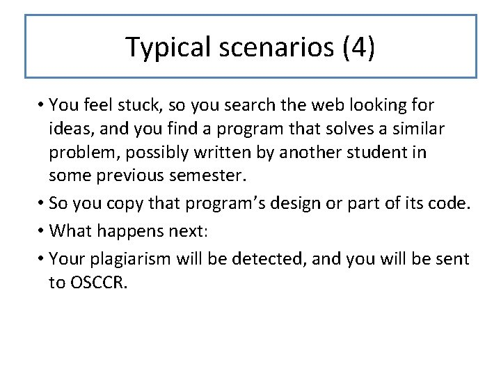 Typical scenarios (4) • You feel stuck, so you search the web looking for