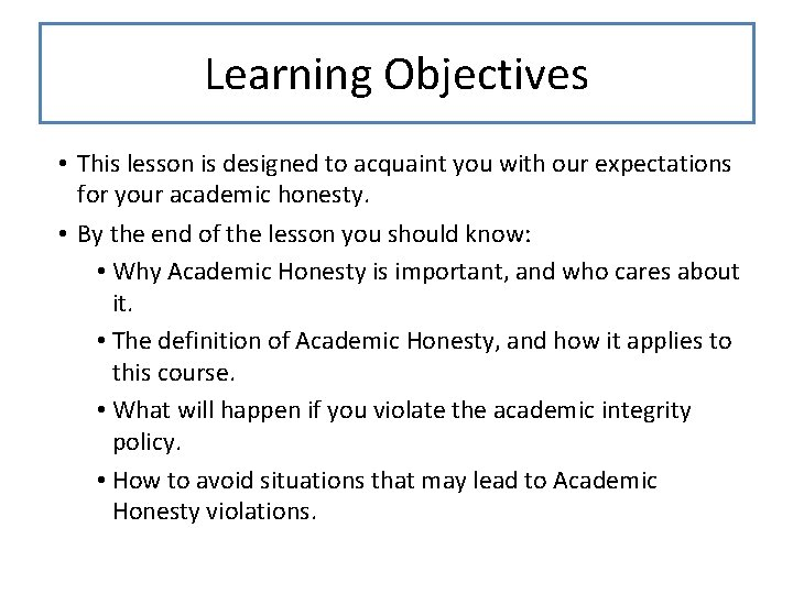 Learning Objectives • This lesson is designed to acquaint you with our expectations for