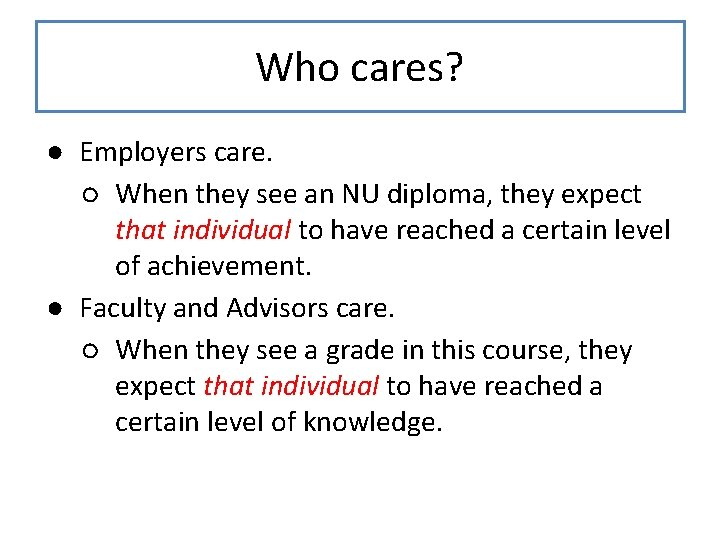 Who cares? ● Employers care. ○ When they see an NU diploma, they expect
