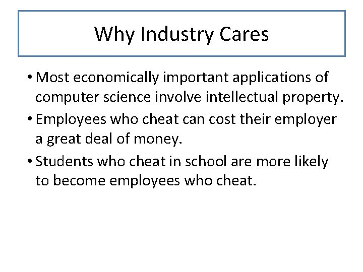 Why Industry Cares • Most economically important applications of computer science involve intellectual property.