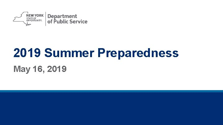 2019 Summer Preparedness May 16, 2019