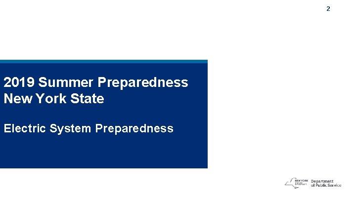 2 2019 Summer Preparedness New York State Electric System Preparedness