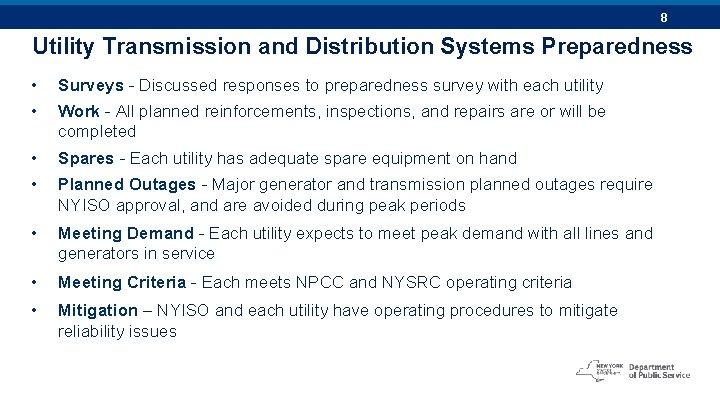 8 Utility Transmission and Distribution Systems Preparedness • Surveys - Discussed responses to preparedness