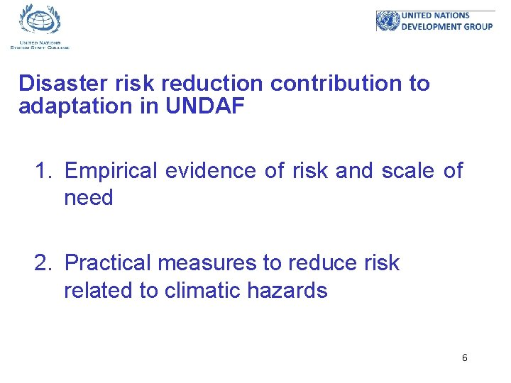 Disaster risk reduction contribution to adaptation in UNDAF 1. Empirical evidence of risk and