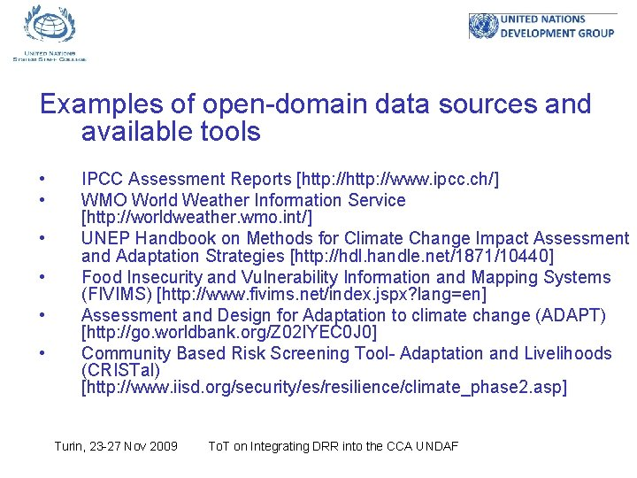 Examples of open-domain data sources and available tools • • • IPCC Assessment Reports