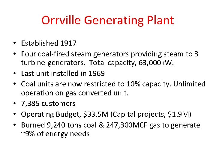 Orrville Generating Plant • Established 1917 • Four coal-fired steam generators providing steam to