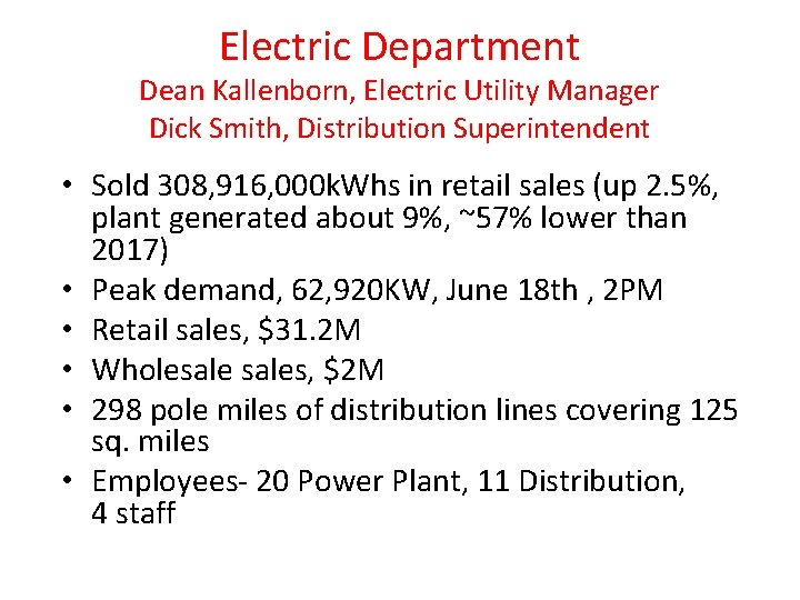 Electric Department Dean Kallenborn, Electric Utility Manager Dick Smith, Distribution Superintendent • Sold 308,