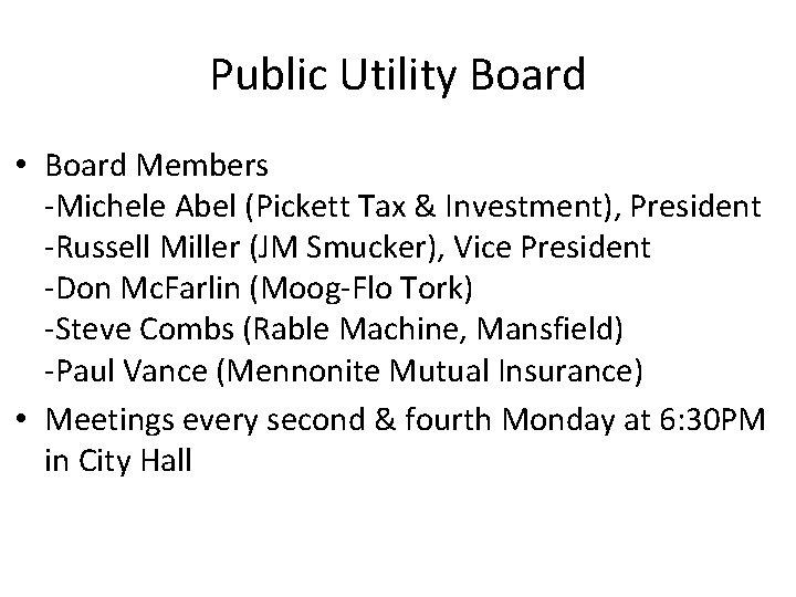 Public Utility Board • Board Members -Michele Abel (Pickett Tax & Investment), President -Russell
