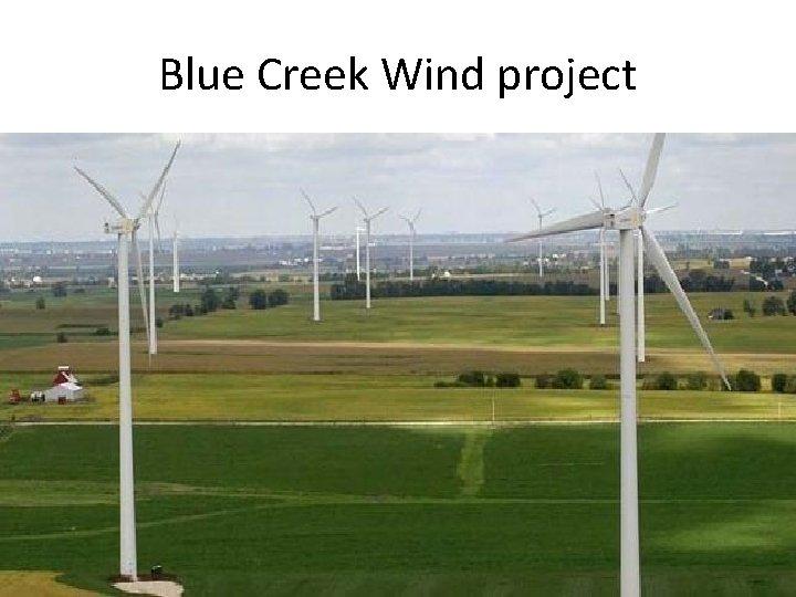Blue Creek Wind project