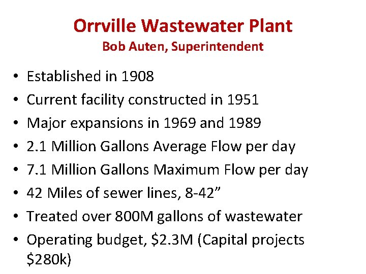 Orrville Wastewater Plant Bob Auten, Superintendent • • Established in 1908 Current facility constructed