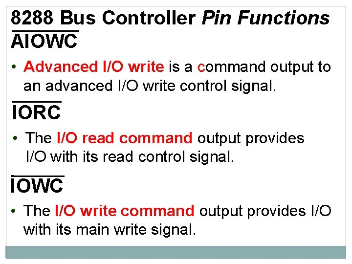 8288 Bus Controller Pin Functions AIOWC • Advanced I/O write is a command output