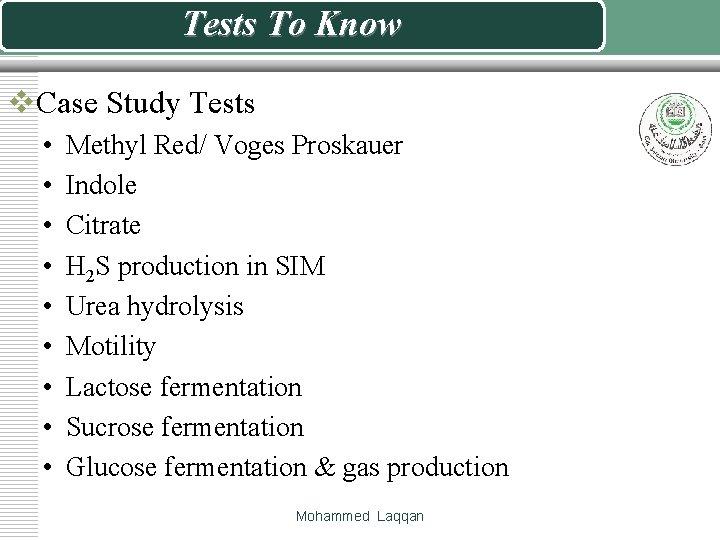 Tests To Know v. Case Study Tests • • • Methyl Red/ Voges Proskauer