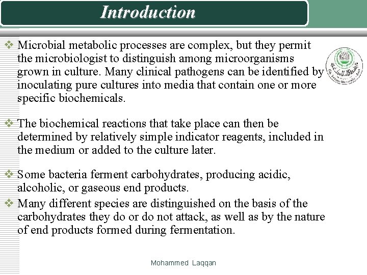 Introduction v Microbial metabolic processes are complex, but they permit the microbiologist to distinguish