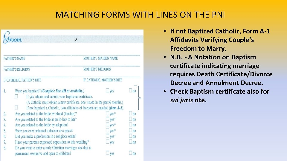 MATCHING FORMS WITH LINES ON THE PNI • If not Baptized Catholic, Form A-1
