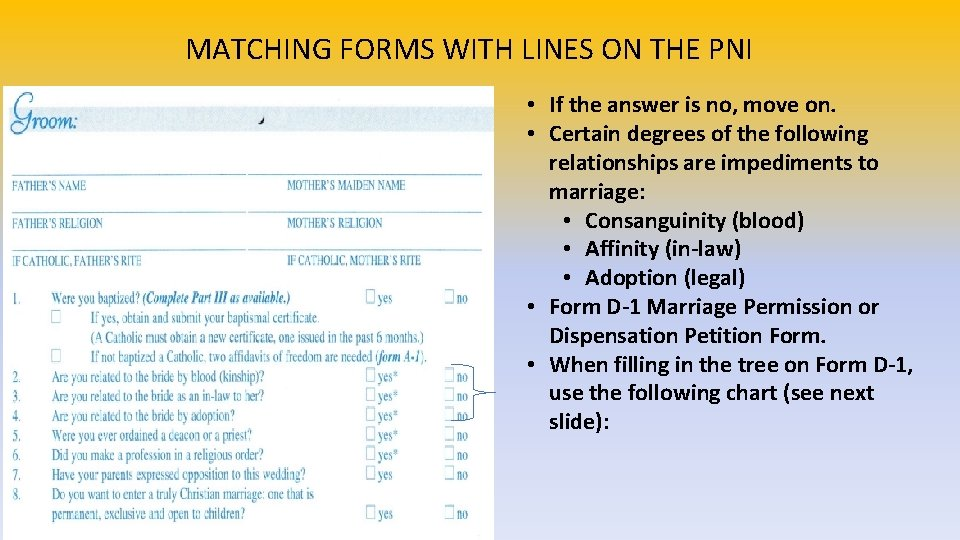 MATCHING FORMS WITH LINES ON THE PNI • If the answer is no, move