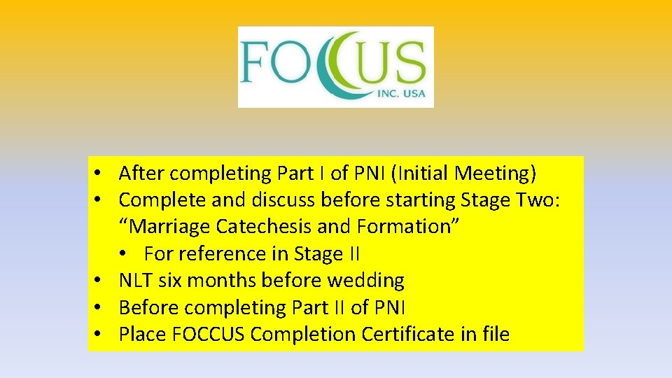 • After completing Part I of PNI (Initial Meeting) • Complete and discuss