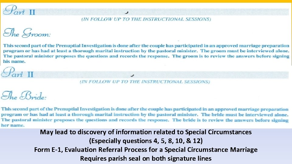 May lead to discovery of information related to Special Circumstances (Especially questions 4, 5,