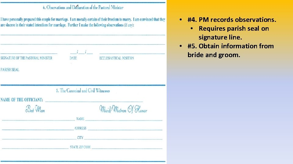 • #4. PM records observations. • Requires parish seal on signature line. •