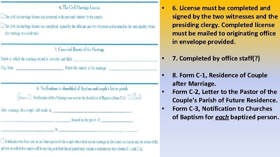 • 6. License must be completed and signed by the two witnesses and