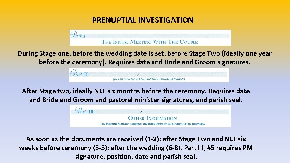 PRENUPTIAL INVESTIGATION During Stage one, before the wedding date is set, before Stage Two