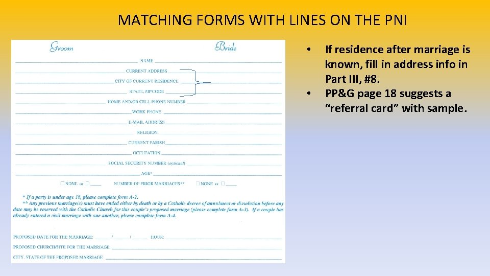 MATCHING FORMS WITH LINES ON THE PNI • • If residence after marriage is