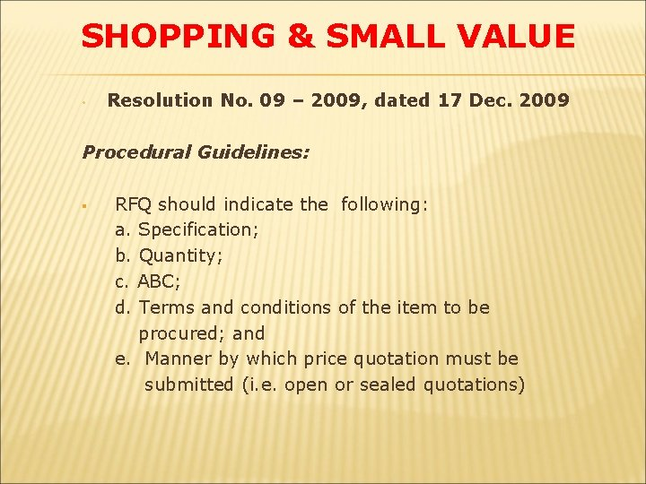 SHOPPING & SMALL VALUE ◦ Resolution No. 09 – 2009, dated 17 Dec. 2009
