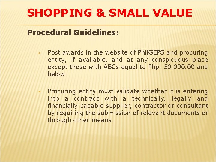 SHOPPING & SMALL VALUE Procedural Guidelines: § Post awards in the website of Phil.