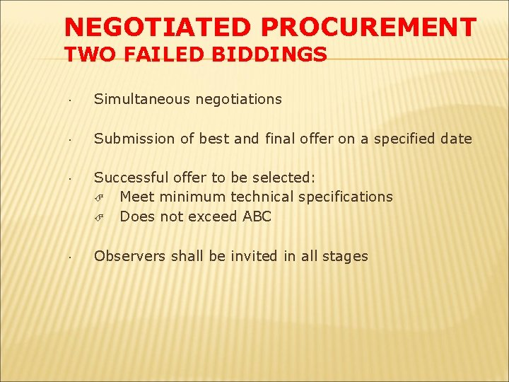 NEGOTIATED PROCUREMENT TWO FAILED BIDDINGS Simultaneous negotiations Submission of best and final offer on