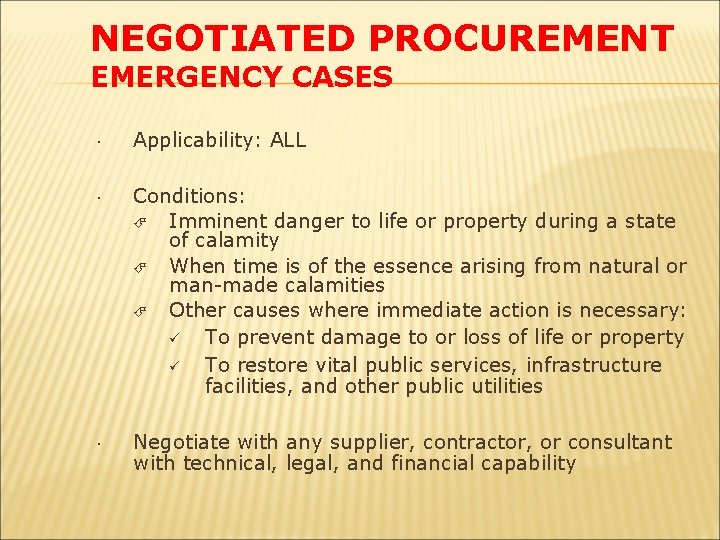 NEGOTIATED PROCUREMENT EMERGENCY CASES Applicability: ALL Conditions: Imminent danger to life or property during