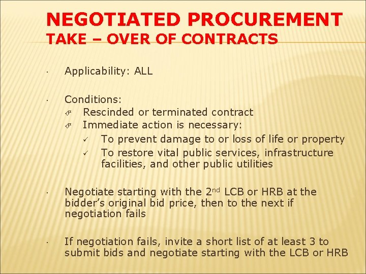 NEGOTIATED PROCUREMENT TAKE – OVER OF CONTRACTS Applicability: ALL Conditions: Rescinded or terminated contract