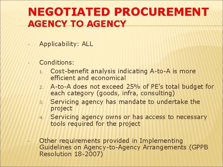 NEGOTIATED PROCUREMENT AGENCY TO AGENCY Applicability: ALL Conditions: 1. Cost-benefit analysis indicating A-to-A is