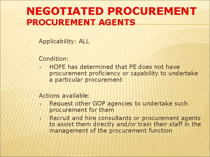 NEGOTIATED PROCUREMENT AGENTS Applicability: ALL Condition: • HOPE has determined that PE does not