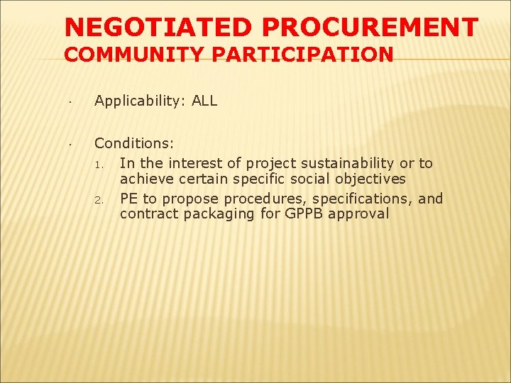 NEGOTIATED PROCUREMENT COMMUNITY PARTICIPATION Applicability: ALL Conditions: 1. In the interest of project sustainability