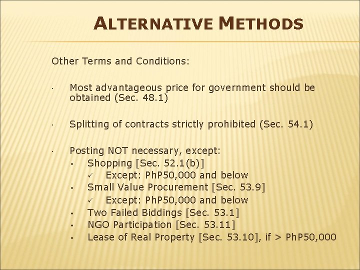 ALTERNATIVE METHODS Other Terms and Conditions: Most advantageous price for government should be obtained