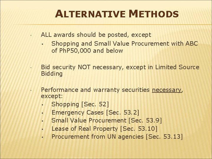 ALTERNATIVE METHODS ALL awards should be posted, except • Shopping and Small Value Procurement