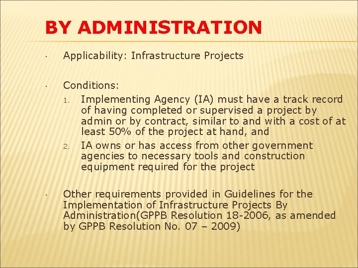 BY ADMINISTRATION Applicability: Infrastructure Projects Conditions: 1. Implementing Agency (IA) must have a track