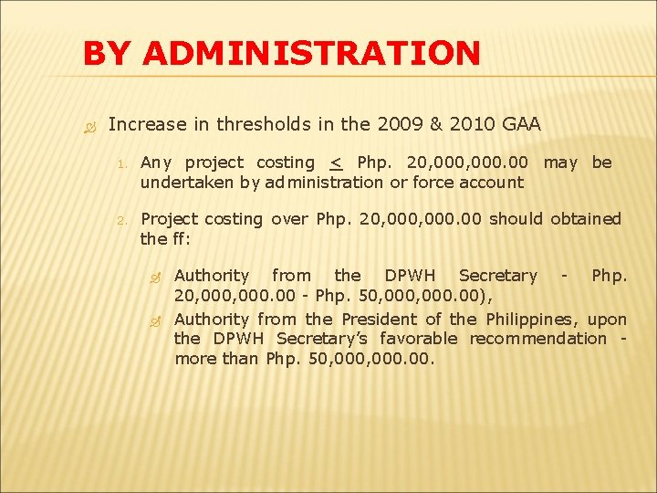 BY ADMINISTRATION Increase in thresholds in the 2009 & 2010 GAA 1. Any project