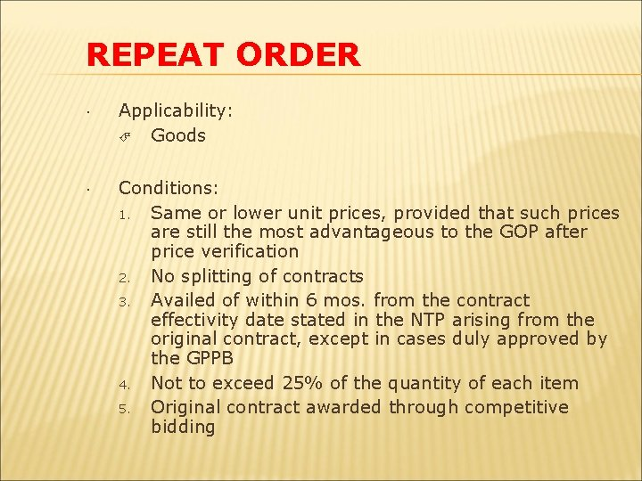 REPEAT ORDER Applicability: Goods Conditions: 1. Same or lower unit prices, provided that such