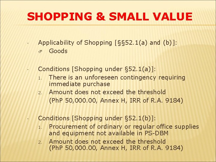SHOPPING & SMALL VALUE Applicability of Shopping [§§ 52. 1(a) and (b)]: Goods Conditions