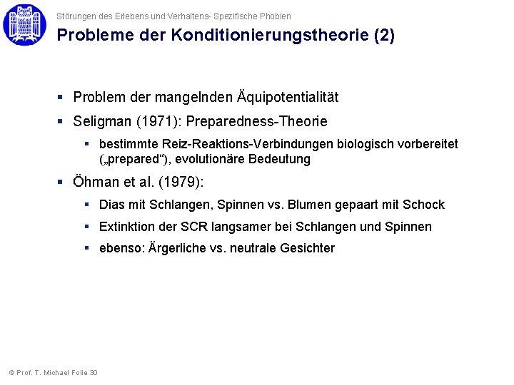 Störungen des Erlebens und Verhaltens- Spezifische Phobien Probleme der Konditionierungstheorie (2) § Problem der