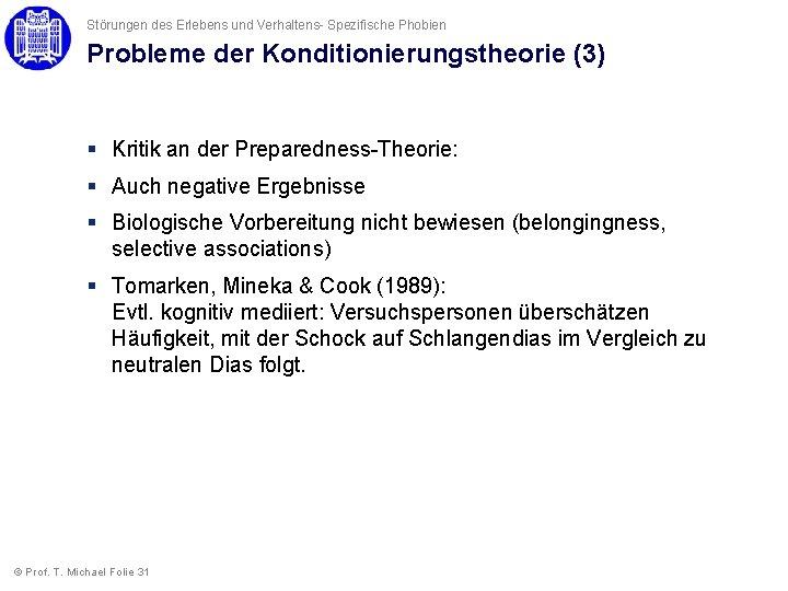 Störungen des Erlebens und Verhaltens- Spezifische Phobien Probleme der Konditionierungstheorie (3) § Kritik an