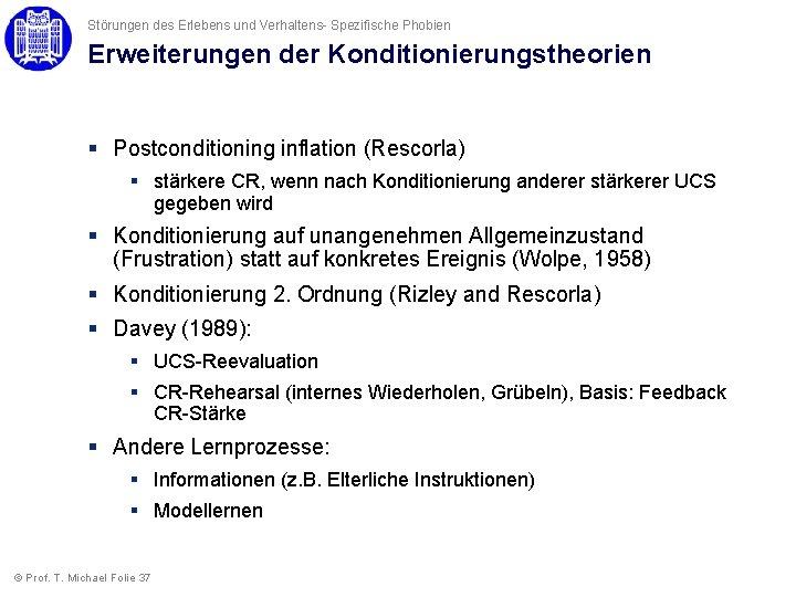 Störungen des Erlebens und Verhaltens- Spezifische Phobien Erweiterungen der Konditionierungstheorien § Postconditioning inflation (Rescorla)