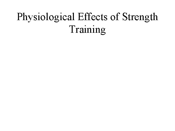 Physiological Effects of Strength Training
